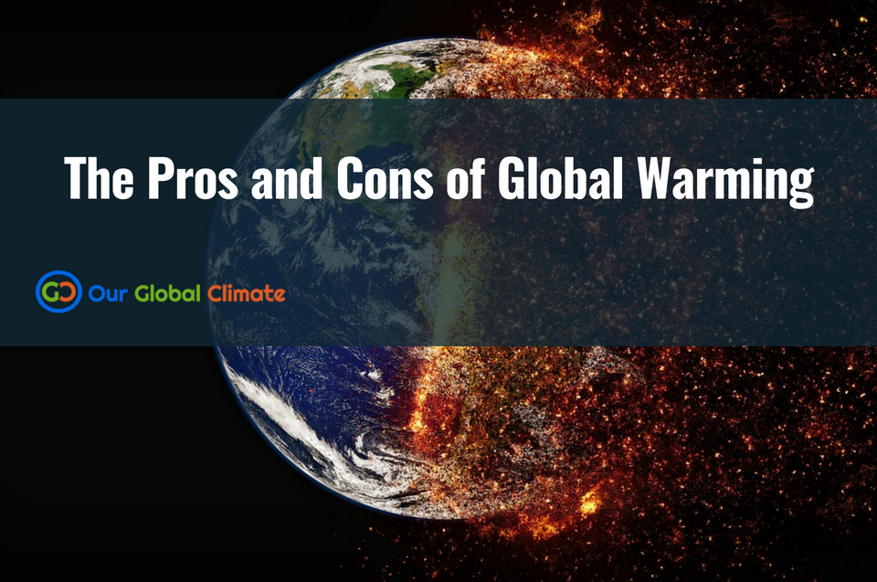 The Pros and Cons of Global Warming