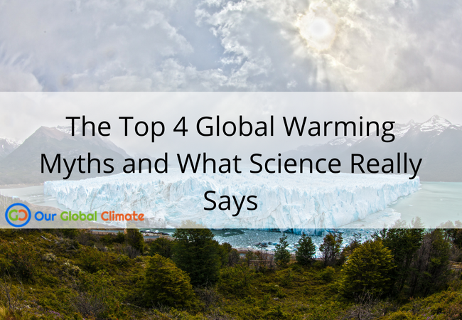 The Top 4 Global Warming Myths and What Science Really Says